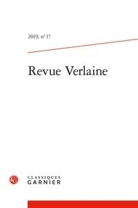 Arnaud Bernadet et Solenn Dupas - Revue Verlaine N° 17, 2019 : Varia.