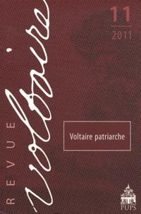 Nicholas Cronk et Olivier Ferret - Revue Voltaire N° 11/2011 : Voltaire patriarche.