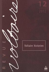 José-Michel Moureaux et Olivier Ferret - Revue Voltaire N° 12/2012 : Voltaire historien.