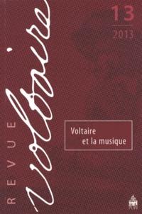 Olivier Ferret - Revue Voltaire N° 13/2013 : Voltaire et la musique.