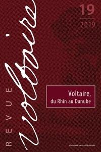 Guillaume Métayer - Revue Voltaire N° 19/2019 : Voltaire, du Rhin au Danube.