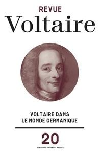 Guillaume Métayer et Ludolf Pelizaeus - Revue Voltaire N° 20/2021 : Voltaire dans le monde germanique.