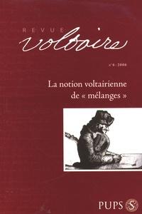 """François Bessire et Jeroom Vercruysse - Revue Voltaire N° 6/2006 : La notion voltairienne de """"Mélanges""""."""