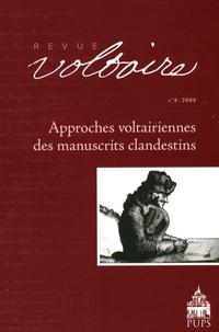 José-Michel Moureaux et Olivier Ferret - Revue Voltaire N° 8/2008 : Approches voltairiennes des manuscrits clandestins.