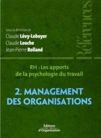 Claude Lévy-Leboyer et Claude Louche - RH, les apports de la psychologie du travail - Tome 2, Management des organisations.