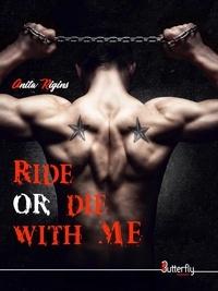 Anita Rigins - Ride or die with me.