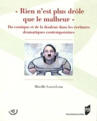 """Mireille Losco-Lena - """"Rien n'est plus drôle que le malheur"""" - Du comique et de la douleur dans les écritures drammatiques contemporaines."""