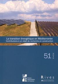 Laure Verdon - Rives méditerranéennes N° 51/2015 : La transition énergétique en Méditerranée - Contributions à un objet de recherche en construction.