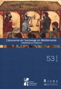 Ivan Armenteros Martinez et Mohamed Ouerfelli - Rives méditerranéennes N° 53/2016 : L'économie de l'esclavage en Méditerranée médiévale et moderne.
