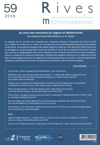 Rives méditerranéennes N° 59/2019 Au coeur des mutations du négoce en Méditerranée. Les acteurs et leurs choix (Smyrne, XVIIe-XXe siècle)
