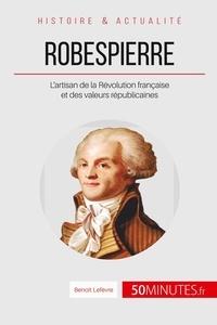 Robespierre, lincorruptible défenseur du peuple - Lartisan de la Révolution française et des valeurs républicaines.pdf