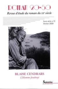 """François Berquin et Sylvain Dournel - Roman 20-50 Hors-série N° 9, Fév : Blaise Cendrars, """"L'Homme foudroyé""""."""