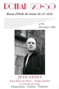 """Marc Dambre - Roman 20-50 N° 20, décembre 1995 : Jean Genet, """"Notre-Dame-des-Fleurs"""", """"Pompes funèbres"""", """"Le Journal du voleur"""" - Chamoiseau, Guérin, Nabobov."""