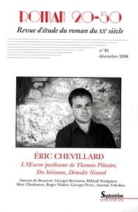 Pascal Riendeau et Eric Chevillard - Roman 20-50 N° 46, Décembre 2008 : L'OEuvre posthume de Thomas Pilaster, Du hérisson, Démolir Nisard.
