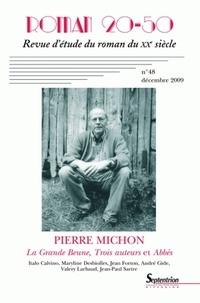 Laurent Demanze - Roman 20-50 N° 48, décembre 2009 : Le Grande Beune, Trois auteurs et Abbés de Pierre Michon.