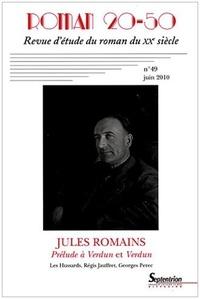Alain Tassel - Roman 20-50 N° 49, Juin 2010 : Jules Romains - Prélude à Verdun et Verdun.