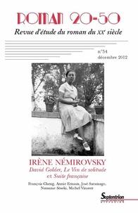 Catherine Douzou - Roman 20-50 N° 54, Décembre 2012 : Irène Némirovsky : David Golder, le Vin de solitude et Suite française.