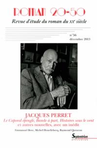 Marc Dambre - Roman 20-50 N° 56, Décembre 2013 : Jacques Perret - Le Caporal épinglé, Bande à part, Histoires sous le vent et autres nouvelles, avec un inédit.