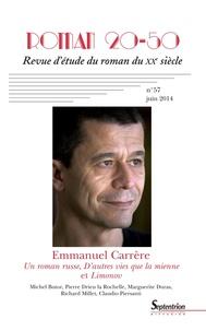 Laurent Demanze - Roman 20-50 N° 57, Juin 2014 : Emmanuel Carrère - Un roman russe, D'autres vies que la mienne et Limonov.