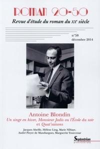 Catherine Douzou - Roman 20-50 N° 58, Décembre 2014 : Un singe en hiver, Monsieur Jadis ou l'Ecole du soir et Quat'saisons d'Antoine Blondin.
