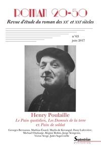 Bruno Curatolo et Christian Morzewski - Roman 20-50 N° 63, juin 2017 : Henry Poulaille - Le Pain quotidien, Les Damnés de la terre et Pain de soldat.