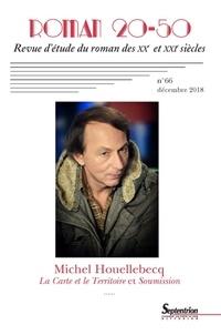 Antoine Jurga et Sabine Van Wesemael - Roman 20-50 N° 66, décembre 2018 : La Carte et le Territoire et Soumission de Michel Houellebecq.