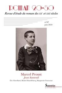 """Stéphane Chaudier et Jean-Marc Quaranta - Roman 20-50 N° 67, Juin 2019 : Marcel Proust - """"Jean Santeuil""""."""