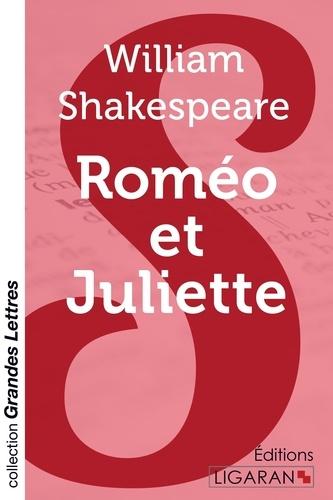 Roméo et Juliette Edition en gros caractères