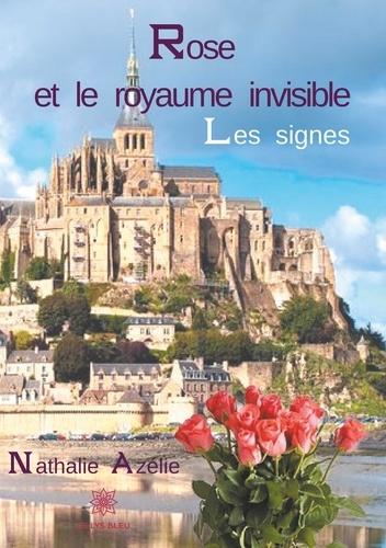 Nathalie Azélie - Rose et le royaume invisible.