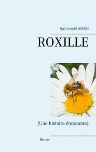 Nathanaël Amah - Roxille - (Une histoire étonnante).