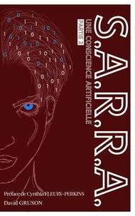 David Gruson - S.A.R.R.A. Tome 2 : Une conscience artificielle.