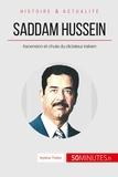 Mylène Théliol - Saddam Hussein - Ascension et chute du dictateur irakien. Le Moyen-Orient à feu et à sang.