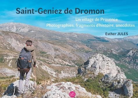 Esther Jules - Saint-Geniez de Dromon - Un village de Provence, photographies, fragments d'histoire et anecdotes.