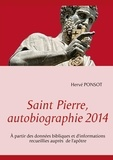 Hervé Ponsot - Saint pierre, autobiographie 2014 - A partir des données bibliques et d'informations recueillies auprès de l'apôtre.
