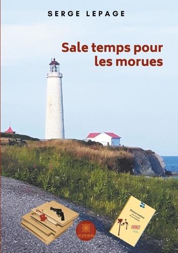 Serge Lepage - Sale temps pour les morues.