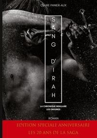 Claire Panier-Alix - Fantasy  : Sang d'Irah : les origines de la Chronique Insulaire - Edition spéciale 20è anniversaire de la saga.
