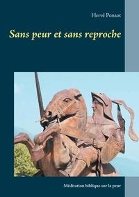 Hervé Ponsot - Sans peur et sans reproche - Méditation biblique sur la peur.