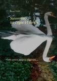Pierre Thiry - Sansonnets, un cygne à l'envers - Cent sonnets, insignes allant vers.....