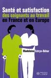 Madeleine Estryn-Béhar - Santé et satisfaction des soignants au travail en France et en Europe.