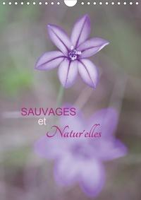 Cécile Gans - Sauvages & natur'elles (Calendrier mural 2020 DIN A4 vertical) - Fleurs sauvages en pleine nature. (Calendrier mensuel, 14 Pages ).