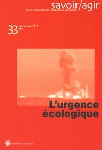 Frédéric Lebaron - Savoir/Agir N° 33, Septembre 201 : L'urgence écologique.