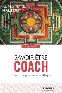 Reine-Marie Halbout - Savoir être coach - Un art, une posture, une éthique.