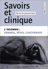 Collectif - Savoirs et clinique N° 25 : L'insomnie - Sommeil, rêves, cauchemars.