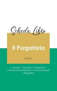 Dante - Scheda libro Il Purgatorio di Dante (analisi letteraria di riferimento e riassunto completo).