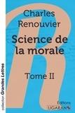 Charles Renouvier - Science de la morale - Tome II.