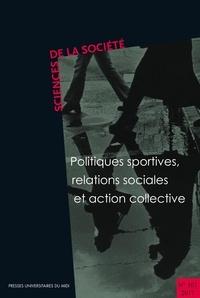 Jean-Pierre Augustin et André Suchet - Sciences de la Société N° 101/2017 : Politiques sportives, relations sociales et action collective.