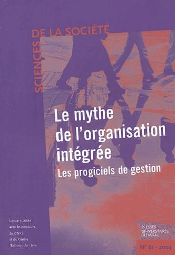 Denis Segrestin et Jean-Louis Darréon - Sciences de la Société N° 61 Février 2004 : Le mythe de l'organisation intégrée - Les progiciels de gestion.