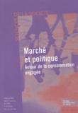 Emmanuelle Chessel et Franck Cochoy - Sciences de la Société N° 62, Mai 2004 : Marché et politique - Autour de la consommation engagée.