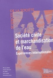 Catherine Baron et Philippe Hugon - Sciences de la Société N° 64, février 2005 : Société civile et marchandisation de l'eau - Expériences internationales.