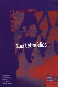 Robert Boure et Valérie Bonnet - Sciences de la Société N° 72, Octobre 2007 : Sport et médias.